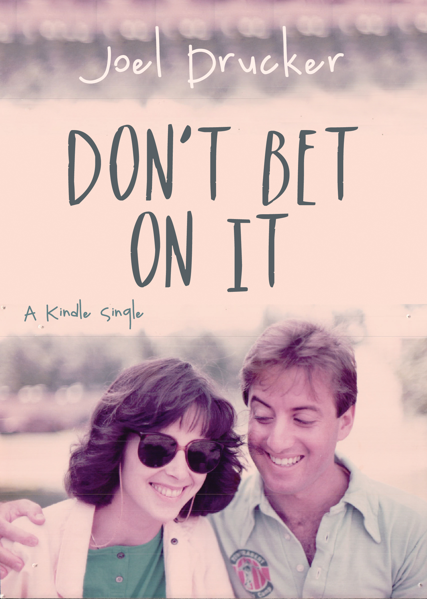 Don't Bet On It By Joel Drucker