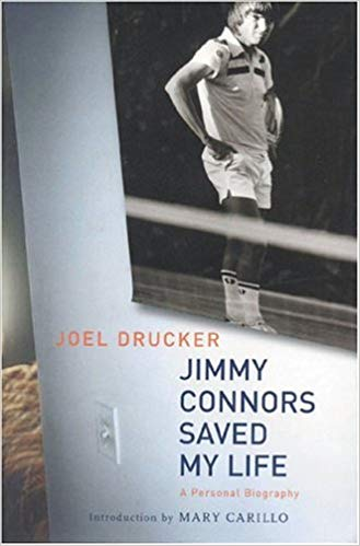 Jimmy Connors Saved My Life By Joel Drucker